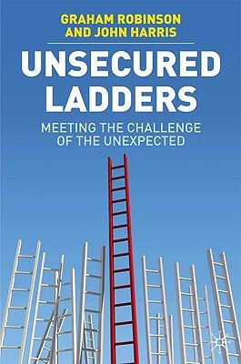 UNSECURED LADDERS: MEET ING THE CHALLENGE OF TH