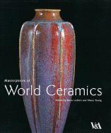 MASTERPIECES OF WORLD C ERAMICS