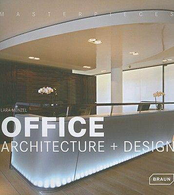 MASTERPIECES: OFFICE AR CHITECTURE + DESIGN