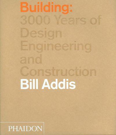 BUILDING : 3,000 YEARS OF DESIGN ENGINEERING