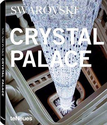 SWAROVSKI CRYSTAL PALAC E: THE ART OF LIGHT AND
