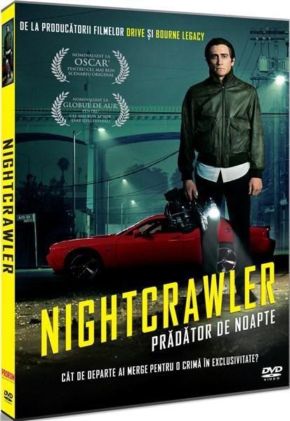 NIGHTCRAWLER -  PRADATOR DE NOAPTE
