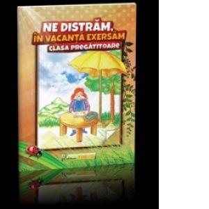 NE DISTRAM, IN VACANTA EXERSAM CLS. PREGATITOARE