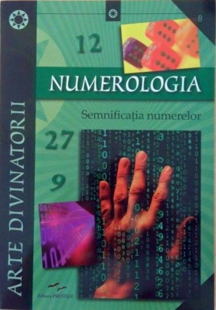 NUMEROLOGIA. SEMNIFICATIA NUMERELOR