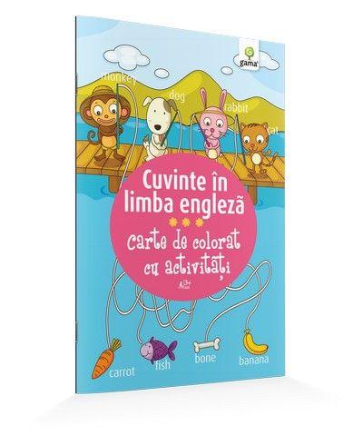 CUVINTE IN LIMBA ENGLEZA/ CARTE DE COLORAT CU ACTIVITATI. 2015