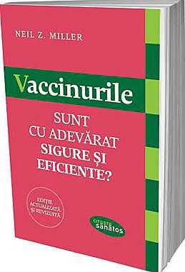 VACCINURILE. SUNT CU ADEVARAT SIGURE SI EFICIENTE?