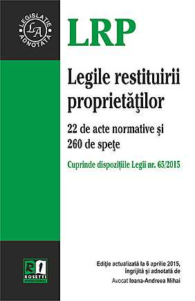 LEGILE RESTITUIRII PROPRIETATILOR (2015-04-06)