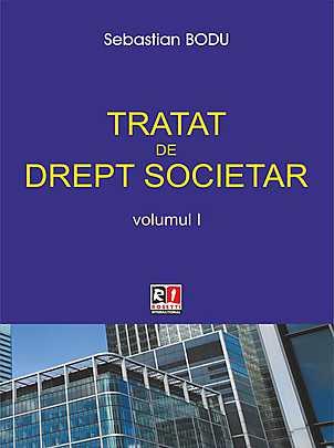 TRATAT DE DREPT SOCIETAR - VOLUMUL 1 - EDITIA 2014