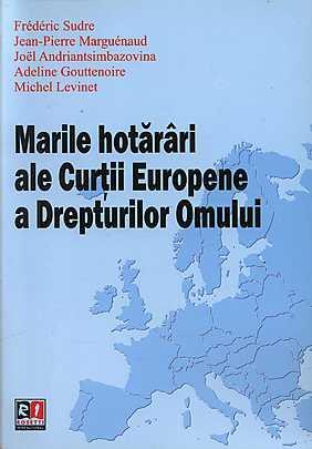 MARILE HOTARARI ALE CURTII EUROPENE A DREPTURILOR OMULUI
