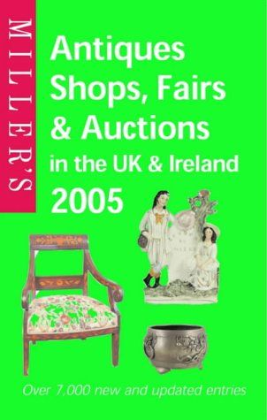 MILLER`S ANTIQUE SHOPS, FAIRS & AUCTIONS