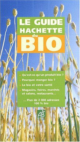 GUIDE HACHETTE DU BIO 2002