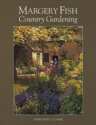 MARGERY FISH`S COUNTRY GARDENING
