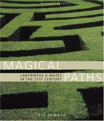 MAGICAL PATHS LABIRINTHS & MAZES IN THE