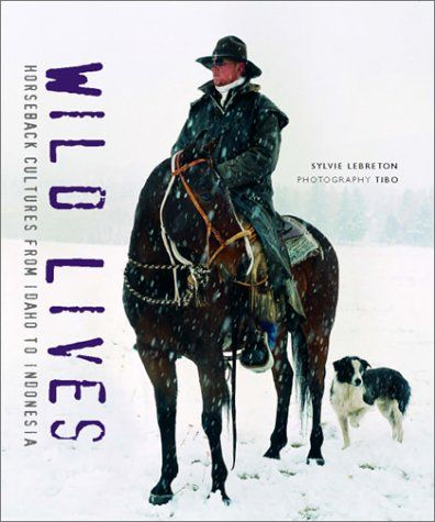 WILD LIVES HORSEBACK CULTURES