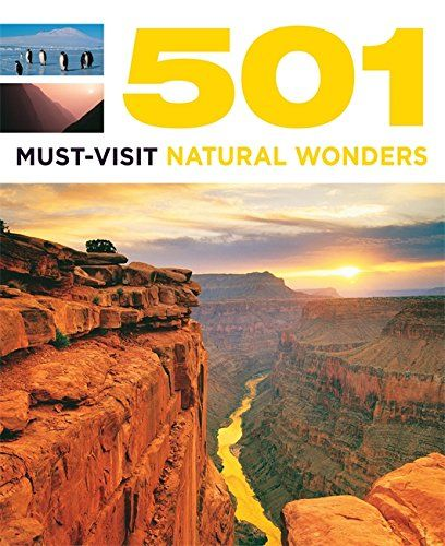 501 MUST VISIT NATURAL WONDERS