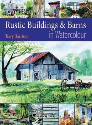RUSTIC BUILDINGS AND BA RNS IN WATERCOLOUR