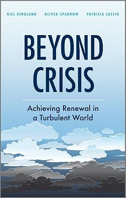 BEYOND CRISIS: ACHIEVIN G RENEWAL IN A TURBULEN