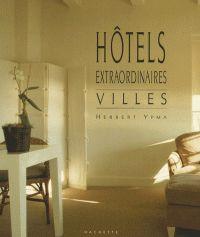 HOTELS EXTRAORDINAIRES VILLES