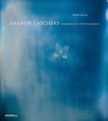 SHADOW CATCHERS: CAMERA -LESS PHOTOGRAPHY