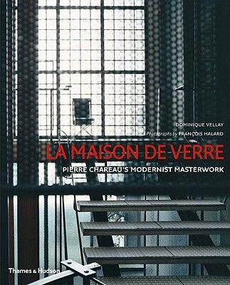 MAISON DE VERE, LA * PIERRE CHAREAU'S  MODERNIST