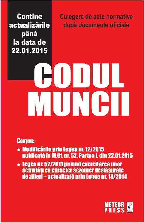 CODUL MUNCII (PANA LA DATA DE 22.01.2015)