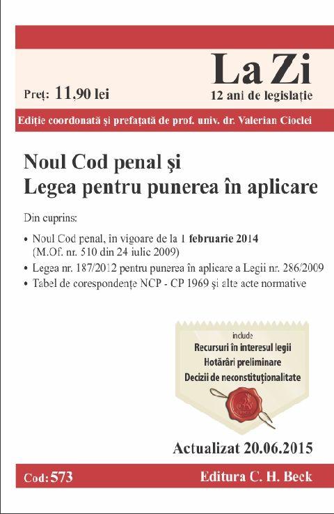 NOUL COD PENAL SI LEGEA DE PUNERE IN APLICARE LA ZI COD 573 (ACT 20.06.2015)