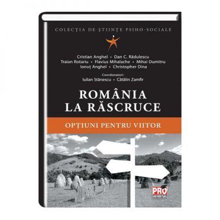 ROMANIA LA RASCRUCE OPTIUNI PENTRU VIITOR