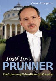 IOSIF ION PRUNNER. TREI GENERATII LA ATENEUL ROMAN
