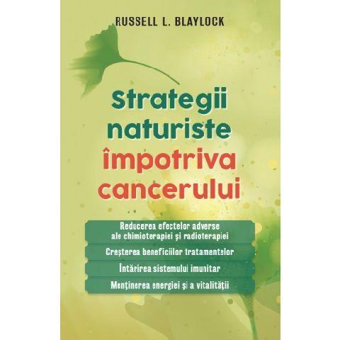 STRATEGII NATURISTE IMPOTRIVA CANCERULUI