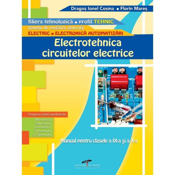 ELECTROTEHNICA CIRCUITELOR ELECTRICE IX-X