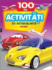 100 DE ACTIVITATI CU AUTOCOLANTE: MASINI
