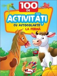 100 DE ACTIVITATI CU AUTOCOLANTE: LA FERMA