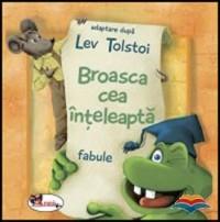 BROASCA CEA INTELEAPTA - FABULE - LEV TOLSTOI