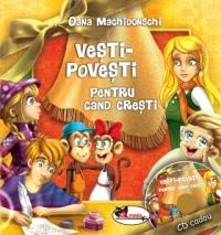 VESTI - POVESTI PENTRU CAND CRESTI - OANA MACHIDONSCHI