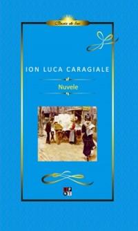 I.L. CARAGIALE - NUVELE - LUX