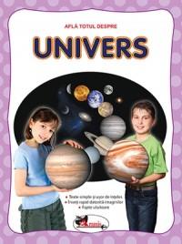 AFLA TOTUL DESPRE – UNIVERS