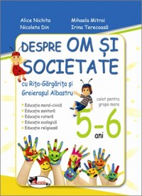 OM SI SOCIETATE - GRUPA MARE 5-6 ANI