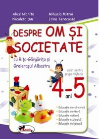 OM SI SOCIETATE - GRUPA MIJLOCIE 4-5 ANI