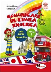 COMUNICARE IN LIMBA ENGLEZA II - CAIET SEM. 1