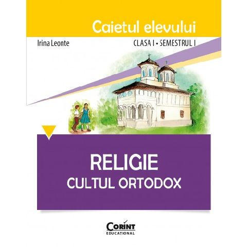 CAIET ELEV CLS. I SEM. 1 RELIGIE CULTUL ORTODOX