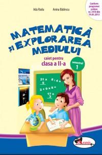 MATEMATICA SI EXPLORAREA MEDIULUI II - CAIET SEM. 1 - BADESCU