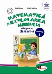 MATEMATICA SI EXPLORAREA MEDIULUI II - CAIET SEM. 2 - BADESCU