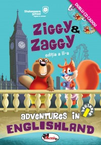 ZIGGY & ZAGGY - ADVENTURES IN ENGLISHLAND - SHAKESPEARE SCHOOL - EDITIA A II-A