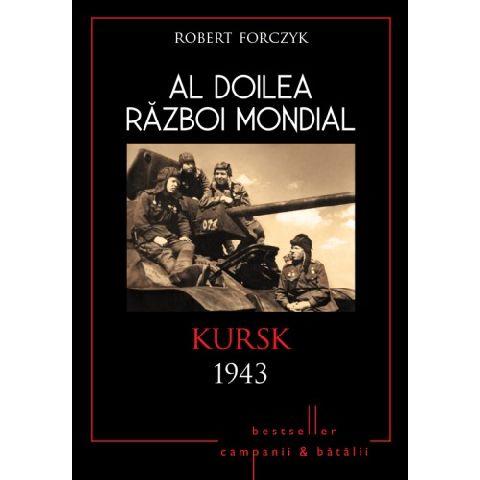 AL DOILEA RAZBOI MONDIAL. KURSK 1943