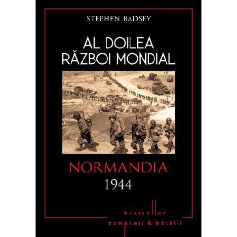 AL DOILEA RAZBOI MONDIAL. NORMANDIA 1944