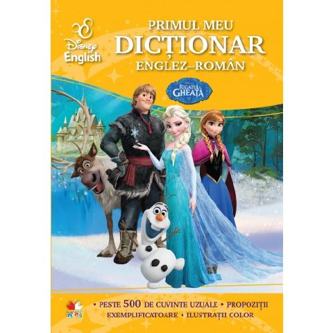 DISNEY ENGLISH. REGATUL DE GHEATA. PRIMUL MEU DICTIONAR ENGLEZ-ROMAN