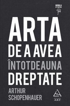 ARTA DE A AVEA INTOTDEAUNA DREPTATE (HC)