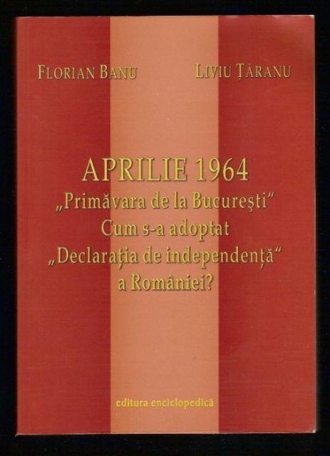 APRILIE 1964 CUM S-A ADOPTAT DECLARATIA