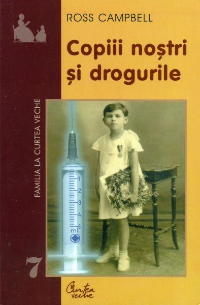COPIII NOSTRI SI DROGURILE