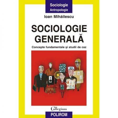 SOCIOLOGIE GENERALA. CONCEPTE FUNDAMENTALE